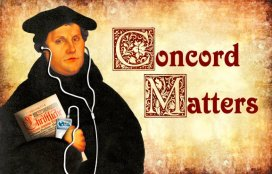 Concord Matters on KFUO: Recap and Preview (by Pr. Charles Henrickson)
